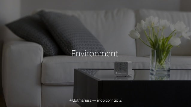 ` Environment.  @dotmariusz — mobiconf 2014