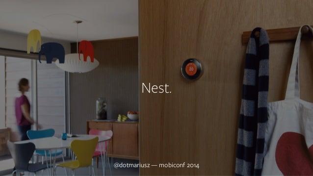 `  Nest.  @dotmariusz — MobiConf mobiconf 2014