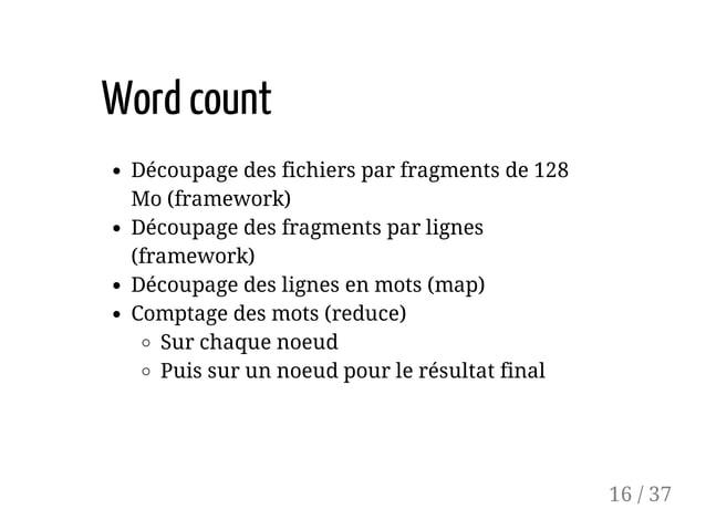 Word count Découpage des fichiers par fragments de 128 Mo (framework) Découpage des fragments par lignes (framework) Décou...