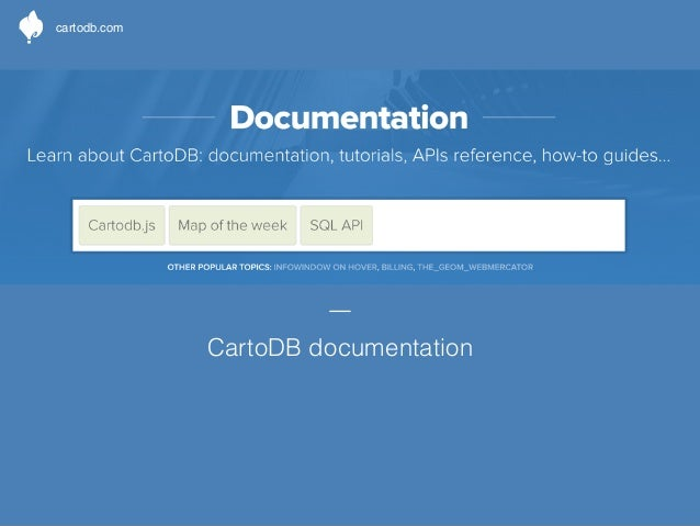 cartodb.com  OUR APIs  SQL API  Lets you perform queries and retrieve your  data. It also lets you authenticate with your ...