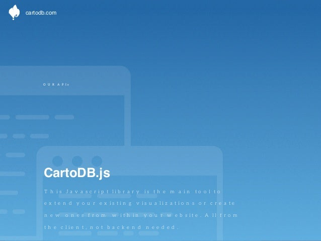cartodb.com  CartoDB is an Open Source company