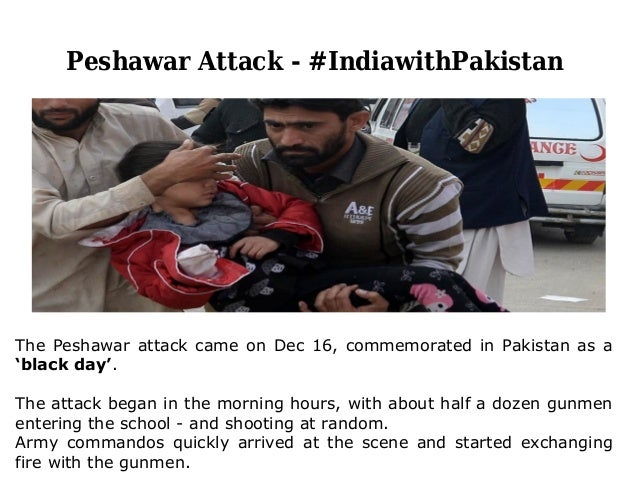 Peshawar Attack - #IndiawithPakistan The Peshawar attack came on Dec 16, commemorated in Pakistan as a 'black day'. The at...