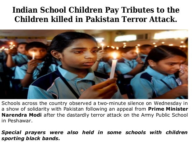 Indian School Children Pay Tributes to the Children killed in Pakistan Terror Attack. Schools across the country observed ...
