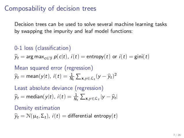 Composability of decision trees Decision trees can be used to solve several machine learning tasks by swapping the impurit...