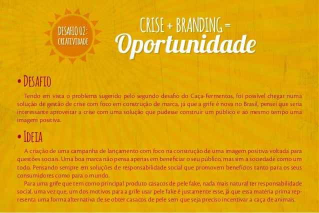 CRISE+BRANDING=CRISE+BRANDING= OportunidadeOportunidade DESAFIO02: criatividade DESAFIO02: criatividade •Desafio Tendo em ...