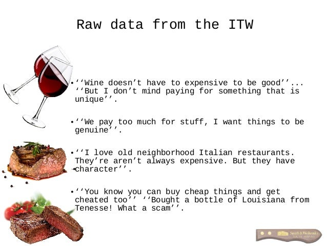Raw data from the ITW • ''Wine doesn't have to expensive to be good''... ''But I don't mind paying for something that is u...