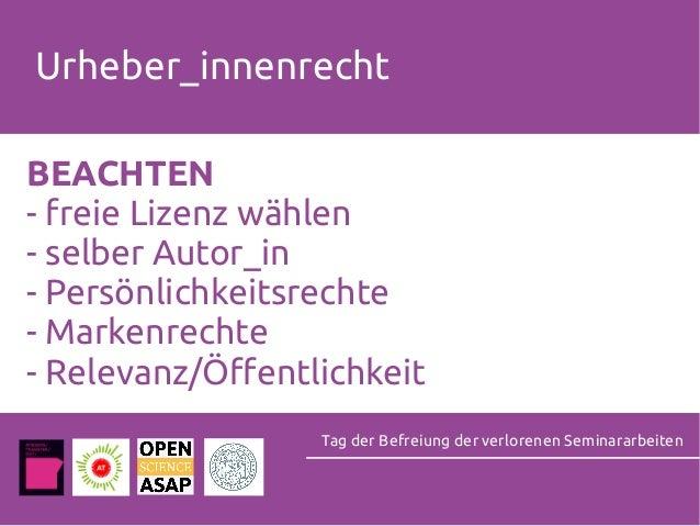 Urheber_innenrecht BEACHTEN - freie Lizenz wählen - selber Autor_in - Persönlichkeitsrechte - Markenrechte - Relevanz/Öffe...
