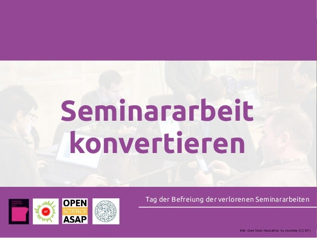 Seminararbeit konvertieren Tag der Befreiung der verlorenen Seminararbeiten Bild: Gute Taten Hackathon by murdelta (CC BY)