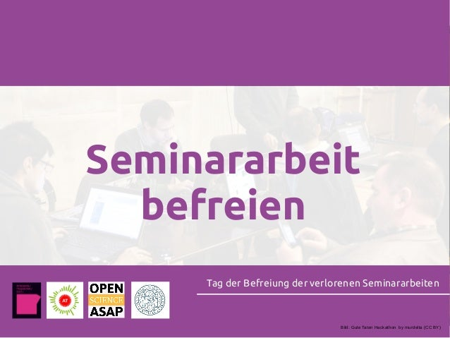 Seminararbeit befreien Tag der Befreiung der verlorenen Seminararbeiten Bild: Gute Taten Hackathon by murdelta (CC BY)