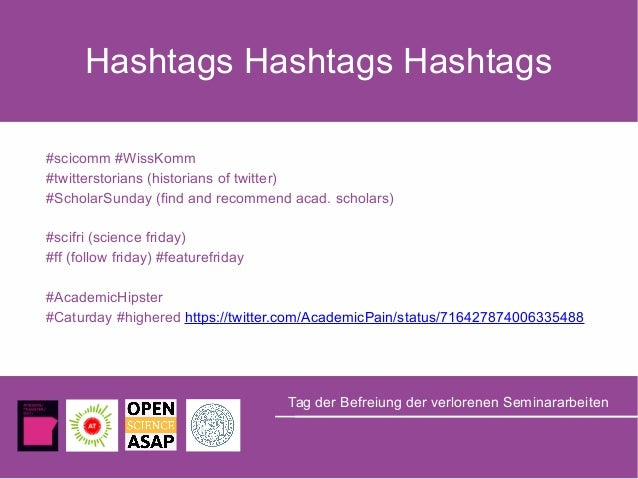 Hashtags Hashtags Hashtags #scicomm #WissKomm #twitterstorians (historians of twitter) #ScholarSunday (find and recommend ...