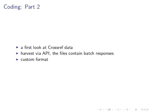 Coding: Part 2 a first look at Crossref data harvest via API, the files contain batch responses custom format