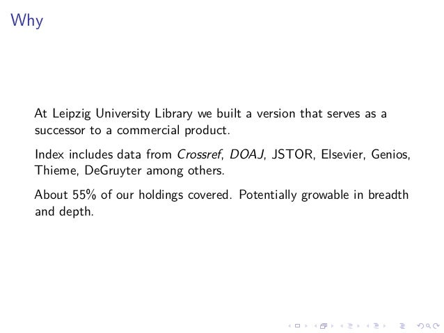 Why At Leipzig University Library we built a version that serves as a successor to a commercial product. Index includes da...
