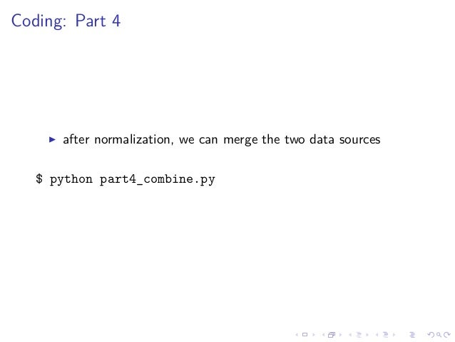 Coding: Part 4 after normalization, we can merge the two data sources $ python part4_combine.py