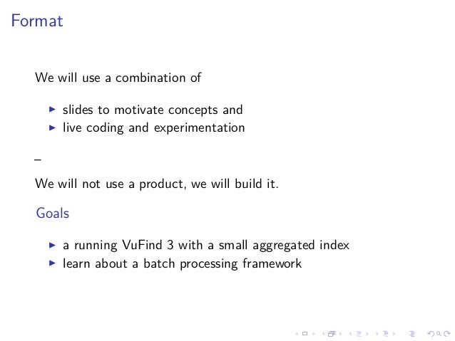 Format We will use a combination of slides to motivate concepts and live coding and experimentation – We will not use a pr...