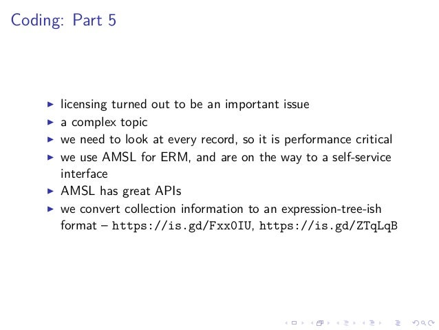 Coding: Part 5 licensing turned out to be an important issue a complex topic we need to look at every record, so it is per...