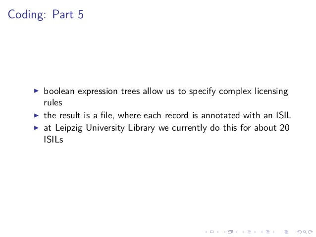 Coding: Part 5 boolean expression trees allow us to specify complex licensing rules the result is a file, where each record...