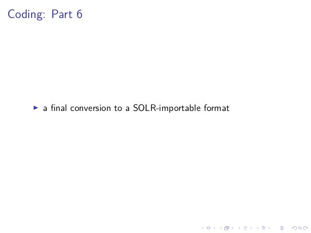 Coding: Part 6 a final conversion to a SOLR-importable format