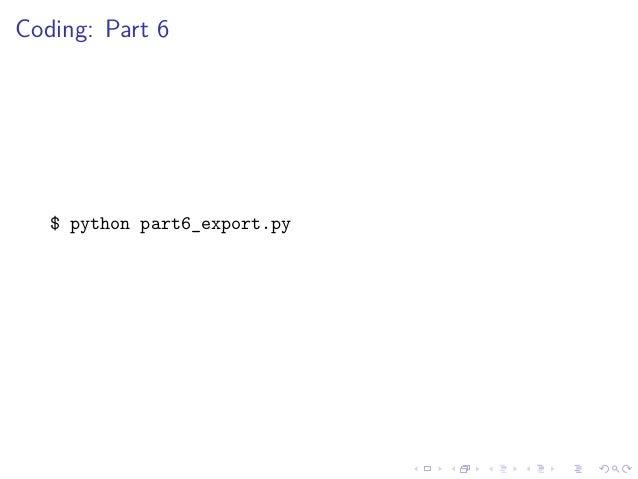 Coding: Part 6 $ python part6_export.py