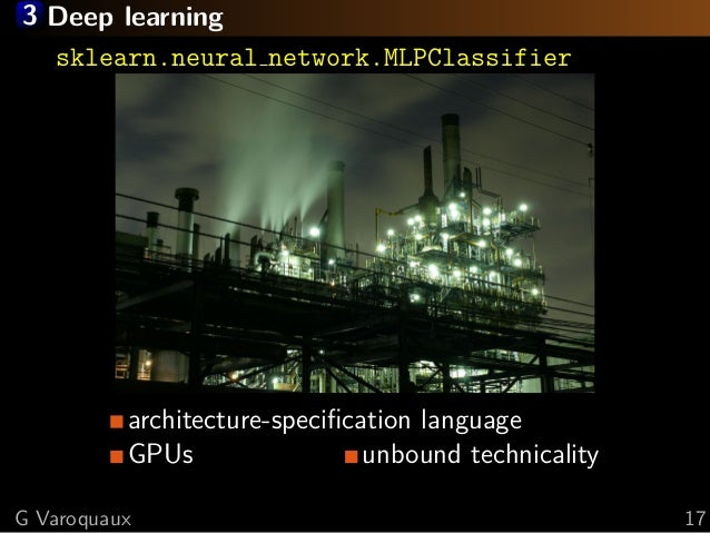 3 Deep learning sklearn.neural network.MLPClassifier architecture-specification language GPUs unbound technicality G Varoqu...
