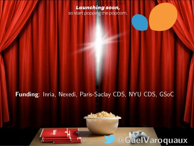 @GaelVaroquaux Funding: Inria, Nexedi, Paris-Saclay CDS, NYU CDS, GSoC