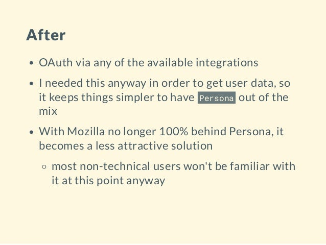 After OAuth via any of the available integrations I needed this anyway in order to get user data, so it keeps things simpl...