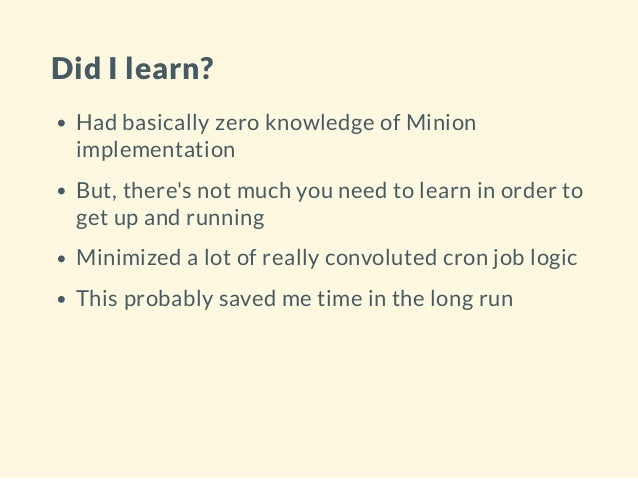 Did I learn? Had basically zero knowledge of Minion implementation But, there's not much you need to learn in order to get...