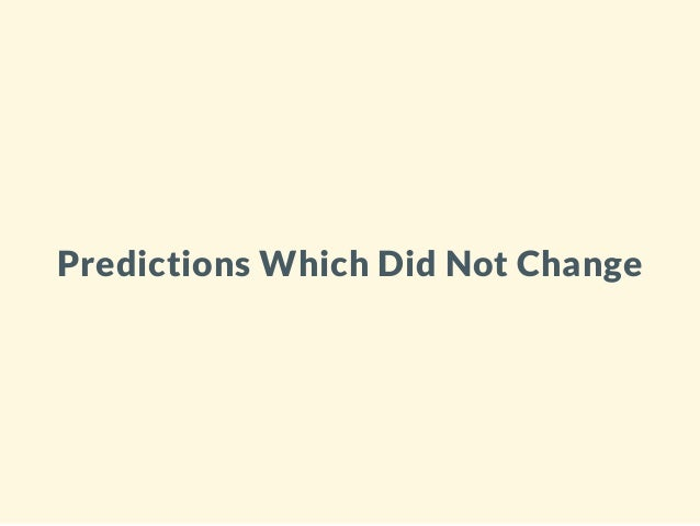 Predictions Which Did Not Change