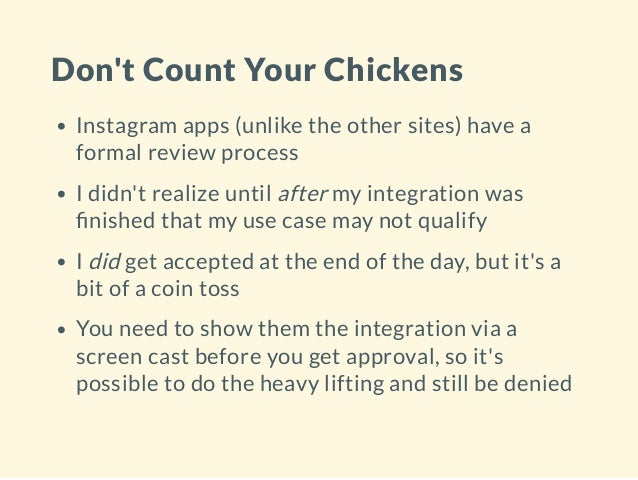 Don't Count Your Chickens Instagram apps (unlike the other sites) have a formal review process I didn't realize until afte...