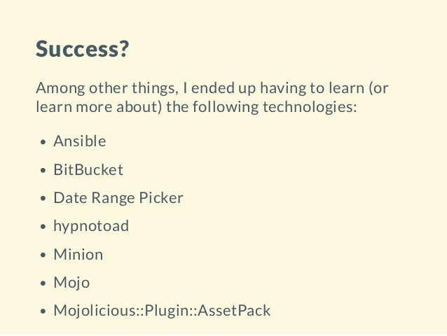 Success? Among other things, I ended up having to learn (or learn more about) the following technologies: Ansible BitBucke...