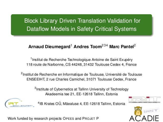Block Library Driven Translation Validation for Dataflow Models in Safety Critical Systems Arnaud Dieumegard1 Andres Toom23...