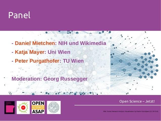 Panel Open Science – Jetzt! - Daniel Mietchen: NIH und Wikimedia - Katja Mayer: Uni Wien - Peter Purgathofer: TU Wien Mode...