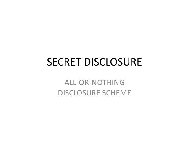 SECRET DISCLOSURE ALL-OR-NOTHING DISCLOSURE SCHEME