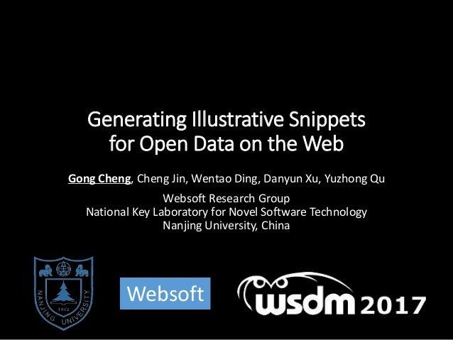Generating Illustrative Snippets for Open Data on the Web Gong Cheng, Cheng Jin, Wentao Ding, Danyun Xu, Yuzhong Qu Websof...