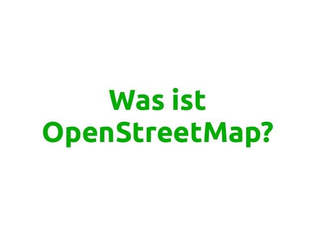 Was ist OpenStreetMap?
