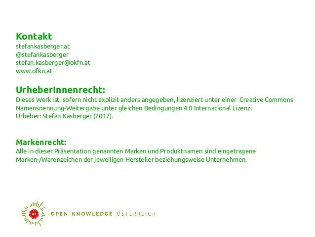 Kontakt stefankasberger.at @stefankasberger stefan.kasberger@okfn.at www.ofkn.at UrheberInnenrecht: Dieses Werk ist, sofer...