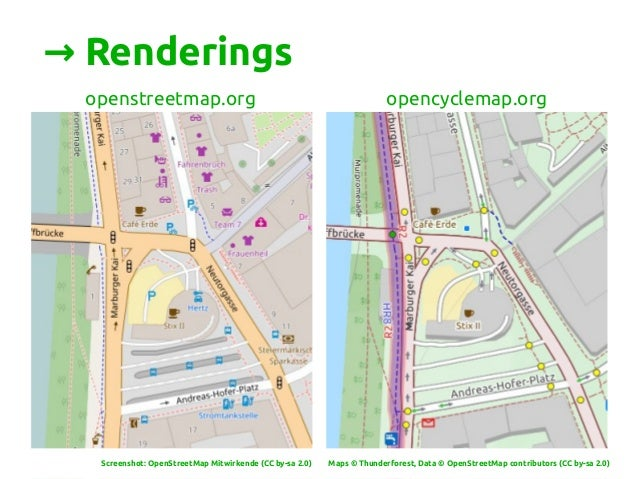 → Renderings openstreetmap.org opencyclemap.org Screenshot: OpenStreetMap Mitwirkende (CC by-sa 2.0) Maps © Thunderforest,...