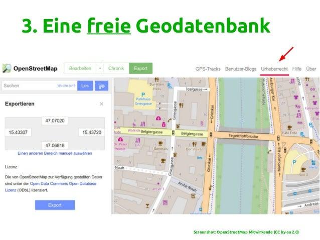 3. Eine freie Geodatenbank Screenshot: OpenStreetMap Mitwirkende (CC by-sa 2.0)