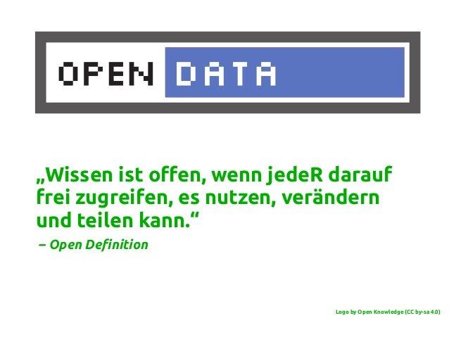 """""""Wissen ist offen, wenn jedeR darauf frei zugreifen, es nutzen, verändern und teilen kann."""" – Open Definition Logo by Open..."""