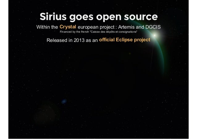 """Sirius goes open source Withinthe europeanproject:ArtemisandDGCIS Financedbythefrench""""Caissedesdépôtsetcon..."""