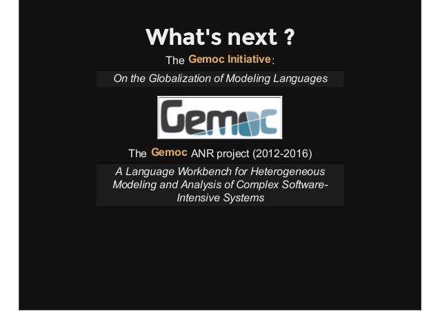 What's next ? The :GemocInitiative OntheGlobalizationofModelingLanguages The ANRproject(20122016)Gemoc ALangu...