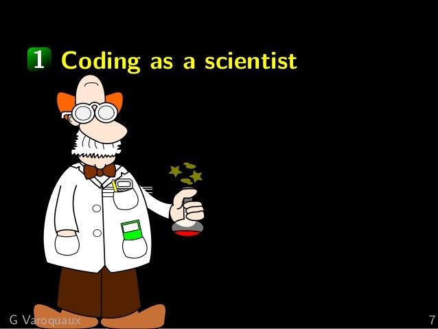 1 Coding as a scientist G Varoquaux 7