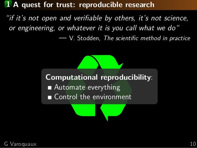"""1 A quest for trust: reproducible research """"if it's not open and verifiable by others, it's not science, or engineering, or..."""