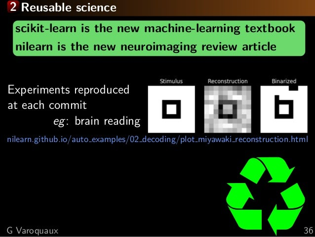 2 Reusable science scikit-learn is the new machine-learning textbook nilearn is the new neuroimaging review article Experi...