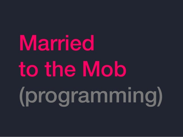 Married to the Mob (programming)