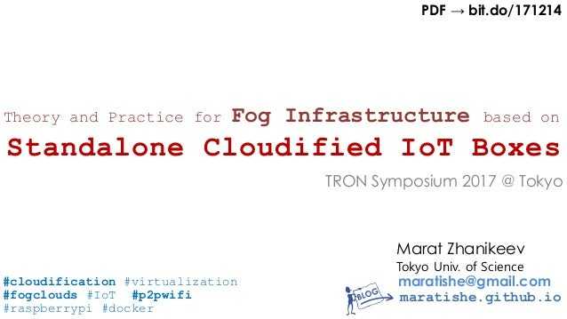 Theory and Practice for Fog Infrastructure based on Standalone Cloudi…
