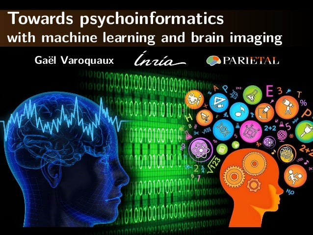 Towards psychoinformatics with machine learning and brain imaging Gaël Varoquaux