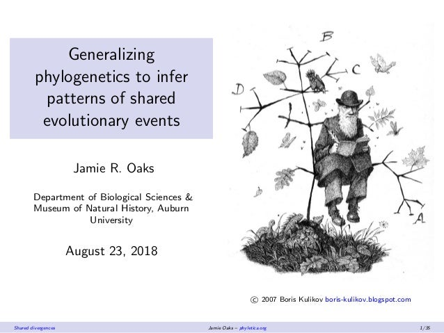 Generalizing phylogenetics to infer patterns of shared evolutionary events Jamie R. Oaks Department of Biological Sciences...