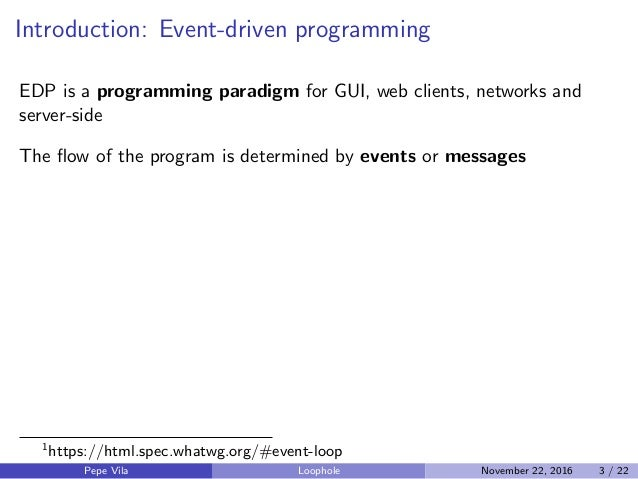Introduction: Event-driven programming EDP is a programming paradigm for GUI, web clients, networks and server-side The flo...