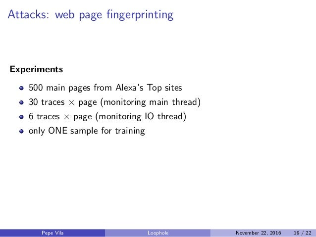 Attacks: web page fingerprinting Experiments 500 main pages from Alexa's Top sites 30 traces × page (monitoring main thread...