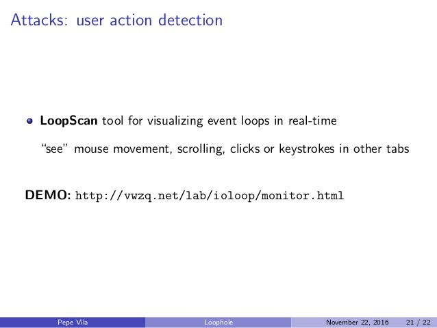 """Attacks: user action detection LoopScan tool for visualizing event loops in real-time """"see"""" mouse movement, scrolling, cli..."""